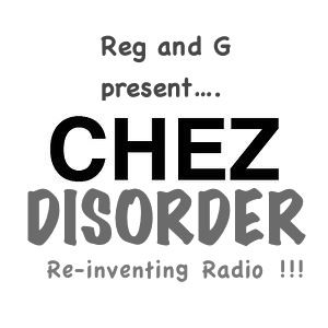 """Chez Disorder"" with G Man and Reggie"