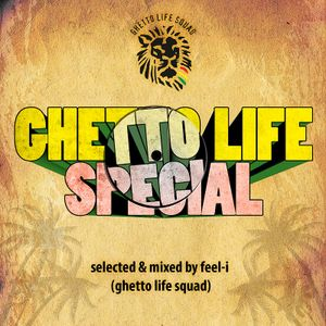 Ghetto Life Special (selected & mixed by Feel-i)