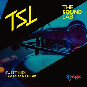 Lyam Mathew - My House Guest Mix for 'The Sound Lab' aired Feb 26th 2016