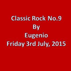 Classic Rock No. 9  Friday 3rd July 2015