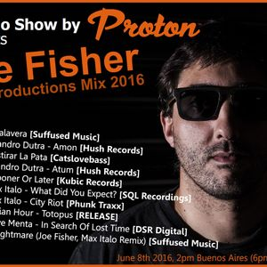 Joe Fisher, Own Productions Mix 2016 @ Proton Radio (VS Radio Show)