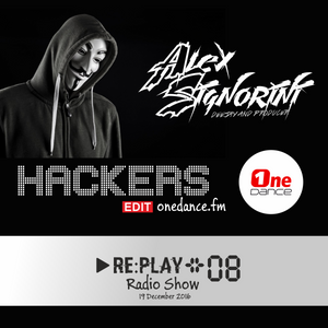 Alex Signorini   HACKERS #08 - Radio ONE DANCE - 19.12.2016