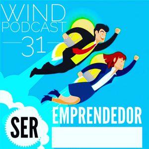 Wind Podcast 31 - Ser Emprendedor