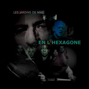 LES JARDINS DE MIKE : EN L'HEXAGONE