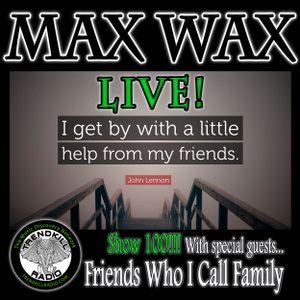 Max Wax Live!, Vol. 100 - Friends