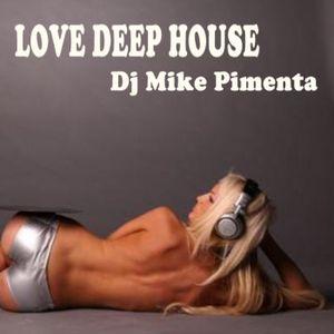 LOve deep house-Dj Mike Pimenta