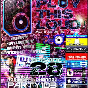 DJ VC - Play This Loud! Episode 28 (Party 103)