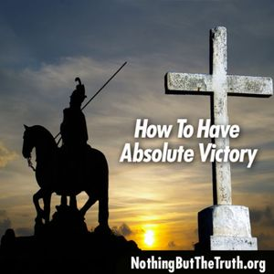 How To Have Absolute Victory - Part 1