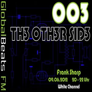THE OTHER SIDE 003 with FRANK SHARP