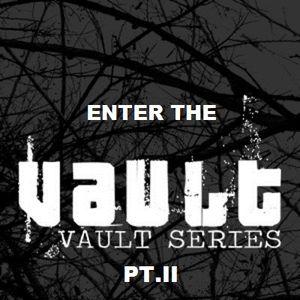 Enter The Vault Pt. II