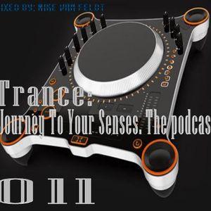 ιllιιllιl Trance: Journey To Your Senses ιllιιllιl The Podcast 011
