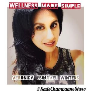 The Sade Champagne Show (Wellness Made Simple Special EP16)