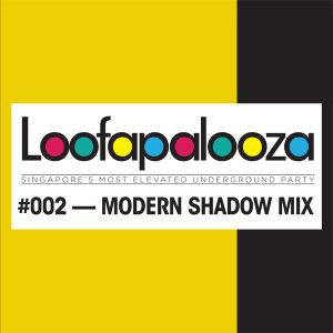 LOOFAPALOOZA #002 — Modern Shadow Mix