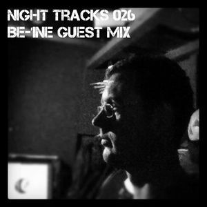 Night Tracks 026: Be-1ne Guest Mix