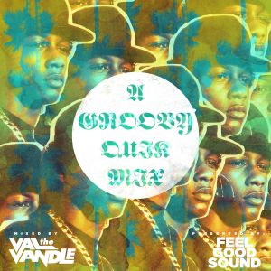 DJ Val the Vandle Podcast #7 - A Groovy Quik Mix