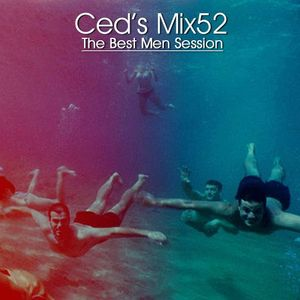Ced's Mix52 - The Best Men Session