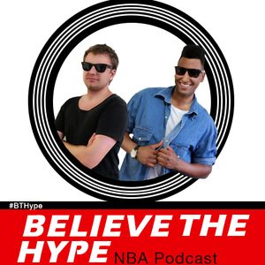 Believe The Hype: episode 375 - NBA Easter Presents