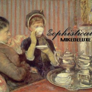 Mikedeluxe - Sophisticated