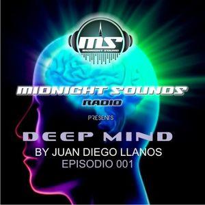 The MidNight Sounds Radio Pres Deep Mind by Juan Diego Llanos episodio 001