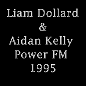Liam Dollard & Aidan Kelly Power FM 1995