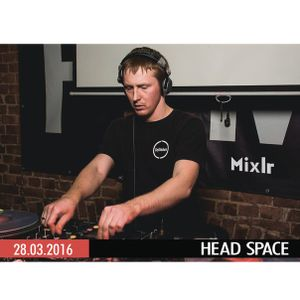 28.03.2016 HEAD SPACE on MixLr