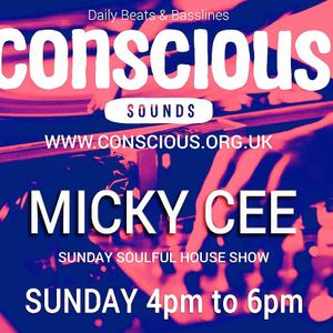 Mickey Cee Present's The Soulfully Deep Radio On Conscious.org.uk 5pm - 6pm Hour Two