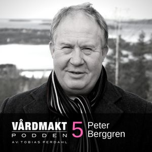 05: Peter Berggren - Telemedicinsk excellens i glesbygd - Vårdmaktpodden