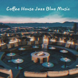 Coffee House Jazz Blue | New Kang
