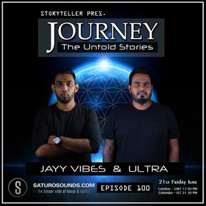 Journey - 100 guest mix by Jayy Vibes & Ultra on Saturo Sounds Radio UK [21.06.19]