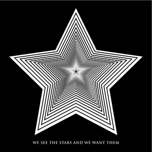 We See The Stars And We Want Them