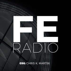 First Ear Radio 096 + Chris K Martin