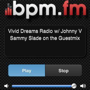 Vivid Dreams Radio w/ Johnny V  Ep. 7 (Sammy Slade Guest Mix)