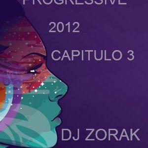 DJ ZORAK - PROGRESSIVE 2012 CAPITULO 3 (19.06.2012)
