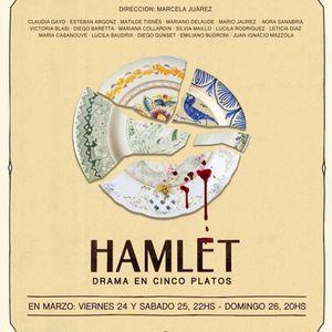 """Hamlet, drama en cinco platos - """"Tarde o Temprano"""" Radio Mitre Tandil 93.1"""