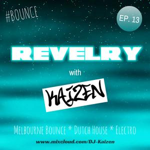 REVELRY - Episode 13 ft. Kaizen
