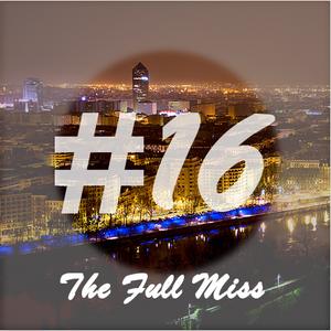 The Full Miss #16