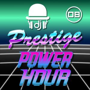 Prestige Power Hour 08