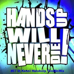 #57 Dj Kenni - HandsUp TenMinMix
