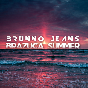 Brazuca Summer 2017 (Mix Brunno Jeans)