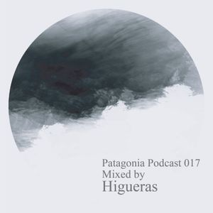 Higueras - Patagonia Label Podcast 017