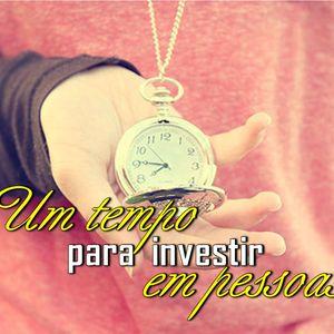 09-08 | Um Tempo Para Investir em Pessoas