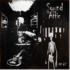 Sound in the Attic #67