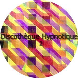 Discothèque Hypnotique 2