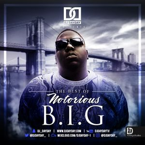 DJ Day Day Presents - The Best Of Notorious B.I.G