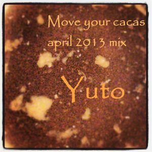 Yuto - Move your cacas april 2013 mix