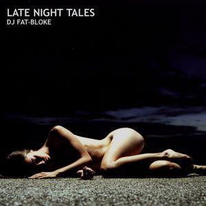 DJ Fat-Bloke Presents Late Night Tales