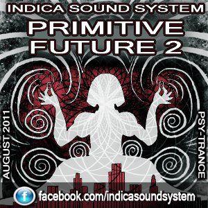 Indica Sound System - Primitive Future 2