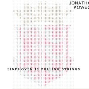 Jonathan Koweck - Eindhoven is pulling strings