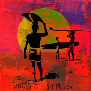 Beyond Surf Rock