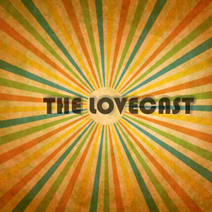 The Lovecast with Dave O Rama - May 3, 2019